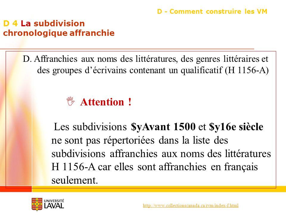 http://www.collectionscanada.ca/rvm/index-f.html D 4 La subdivision chronologique affranchie D - Comment construire les VM D. Affranchies aux noms des