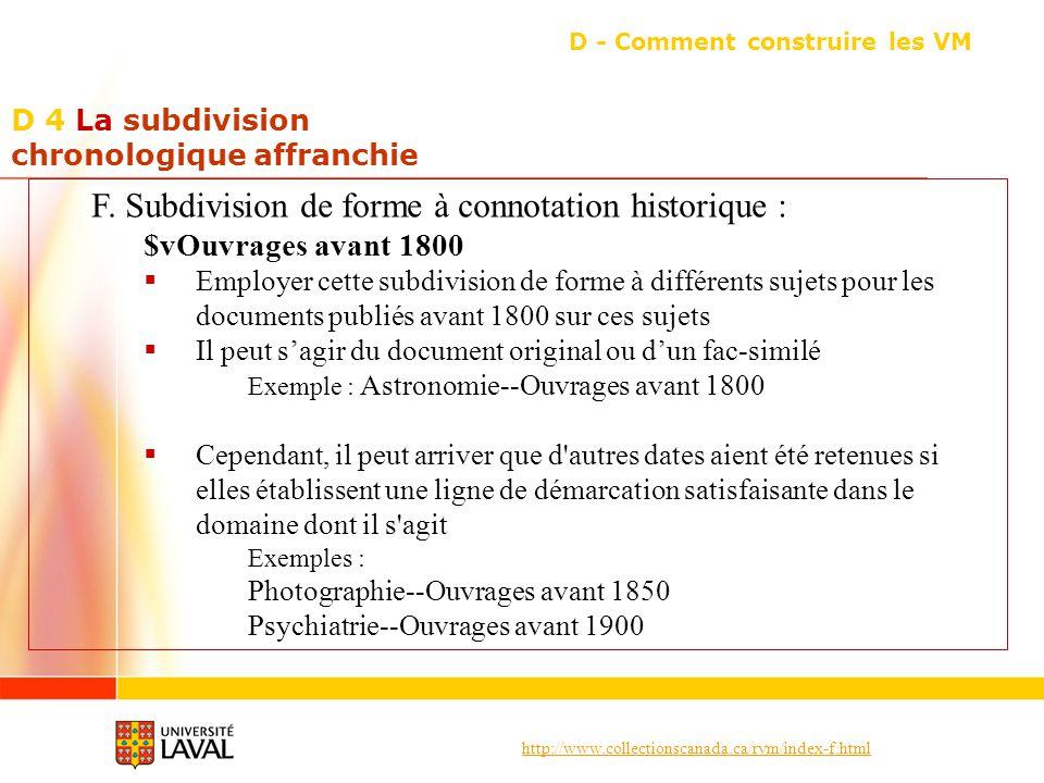 http://www.collectionscanada.ca/rvm/index-f.html D 4 La subdivision chronologique affranchie D - Comment construire les VM F.