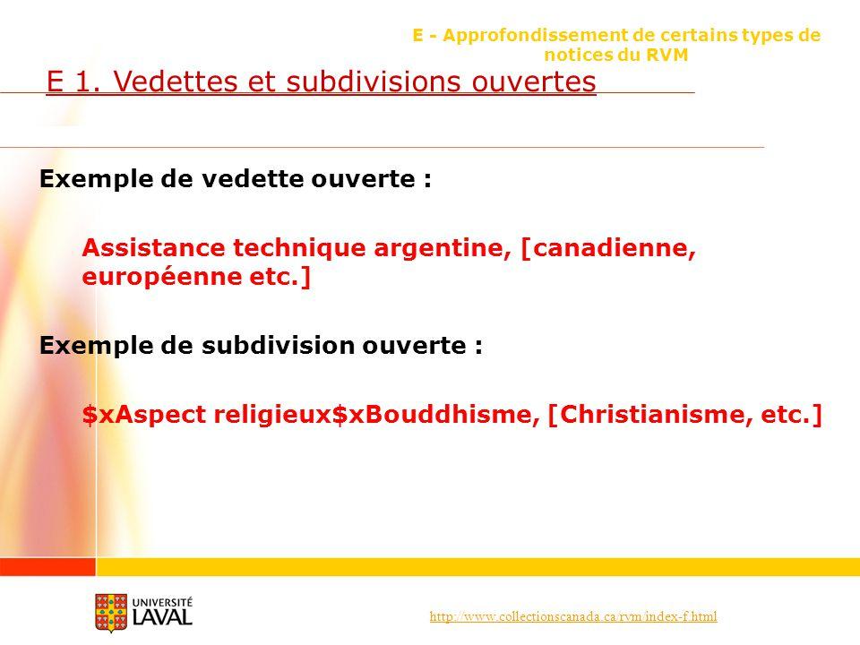 http://www.collectionscanada.ca/rvm/index-f.html E - Approfondissement de certains types de notices du RVM E 1. Vedettes et subdivisions ouvertes Exem