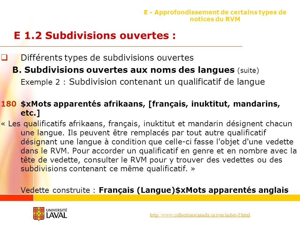 http://www.collectionscanada.ca/rvm/index-f.html E - Approfondissement de certains types de notices du RVM E 1.2 Subdivisions ouvertes : Différents types de subdivisions ouvertes B.