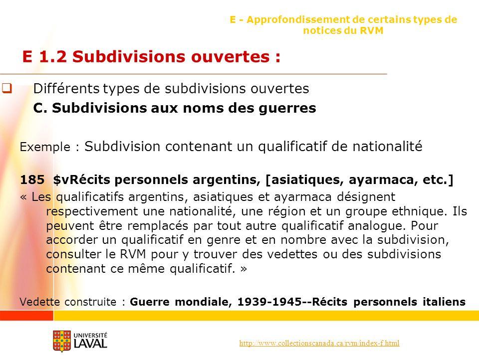 http://www.collectionscanada.ca/rvm/index-f.html E - Approfondissement de certains types de notices du RVM E 1.2 Subdivisions ouvertes : Différents types de subdivisions ouvertes C.