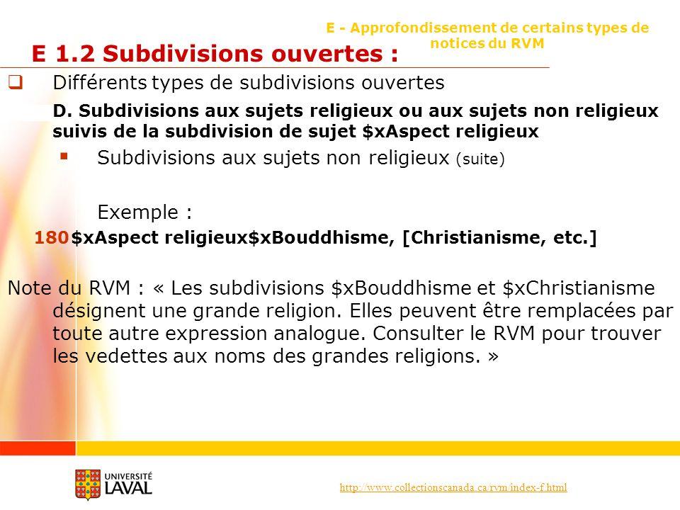 http://www.collectionscanada.ca/rvm/index-f.html E - Approfondissement de certains types de notices du RVM E 1.2 Subdivisions ouvertes : Différents types de subdivisions ouvertes D.