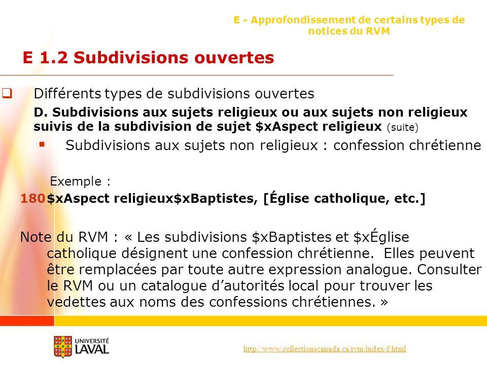 http://www.collectionscanada.ca/rvm/index-f.html E - Approfondissement de certains types de notices du RVM E 1.2 Subdivisions ouvertes Différents type