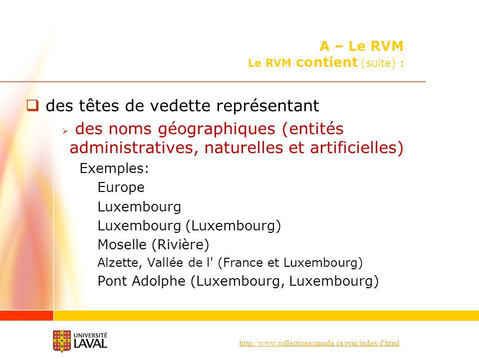 http://www.collectionscanada.ca/rvm/index-f.html des têtes de vedette représentant des noms géographiques (entités administratives, naturelles et arti