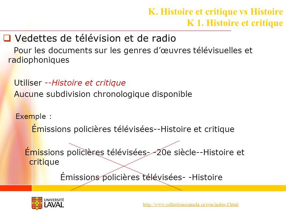 http://www.collectionscanada.ca/rvm/index-f.html K. Histoire et critique vs Histoire K 1. Histoire et critique Vedettes de télévision et de radio Pour