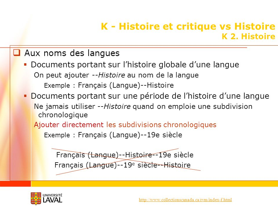 http://www.collectionscanada.ca/rvm/index-f.html K - Histoire et critique vs Histoire K 2. Histoire Aux noms des langues Documents portant sur lhistoi