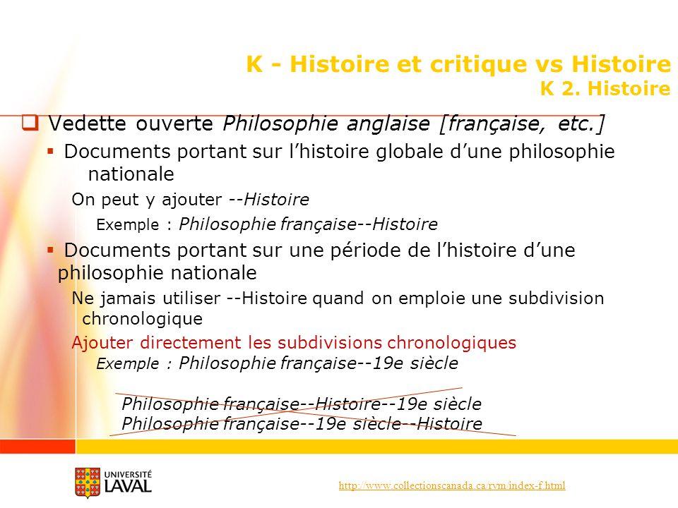 http://www.collectionscanada.ca/rvm/index-f.html K - Histoire et critique vs Histoire K 2. Histoire Vedette ouverte Philosophie anglaise [française, e