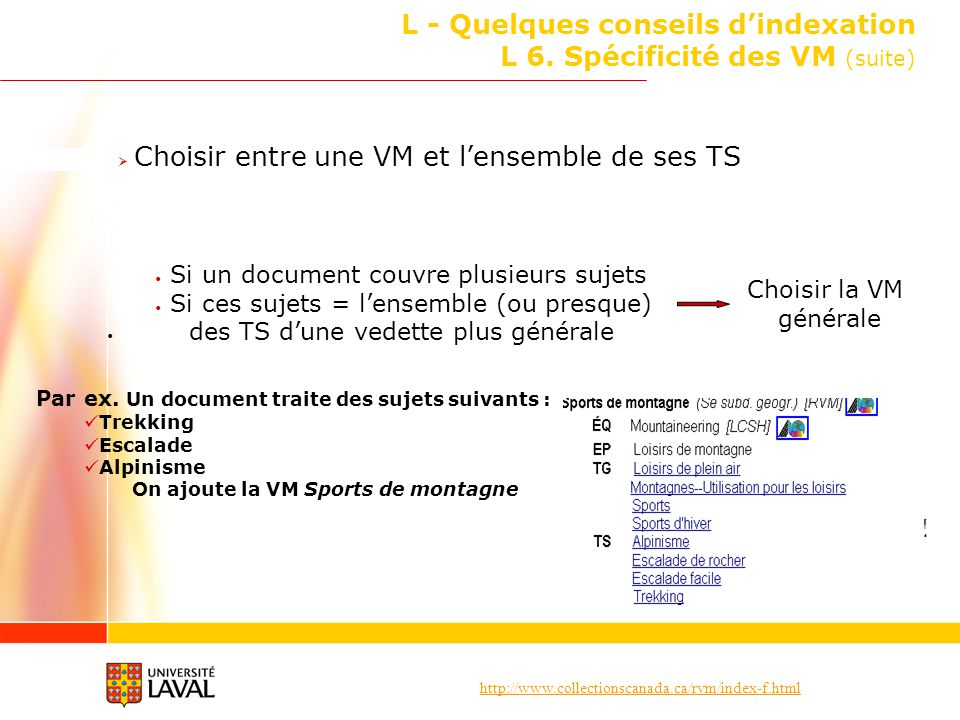http://www.collectionscanada.ca/rvm/index-f.html L - Quelques conseils dindexation L 6.