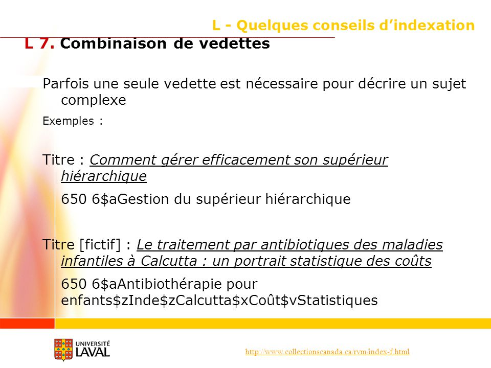 http://www.collectionscanada.ca/rvm/index-f.html L - Quelques conseils dindexation L 7.
