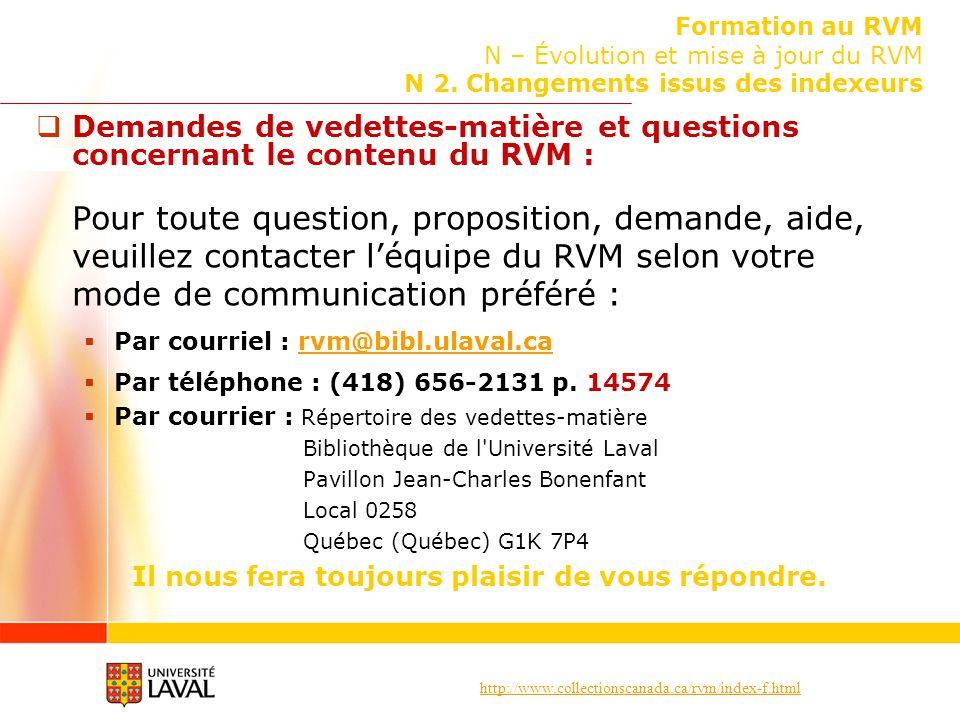 http://www.collectionscanada.ca/rvm/index-f.html Formation au RVM N – Évolution et mise à jour du RVM N 2. Changements issus des indexeurs Demandes de