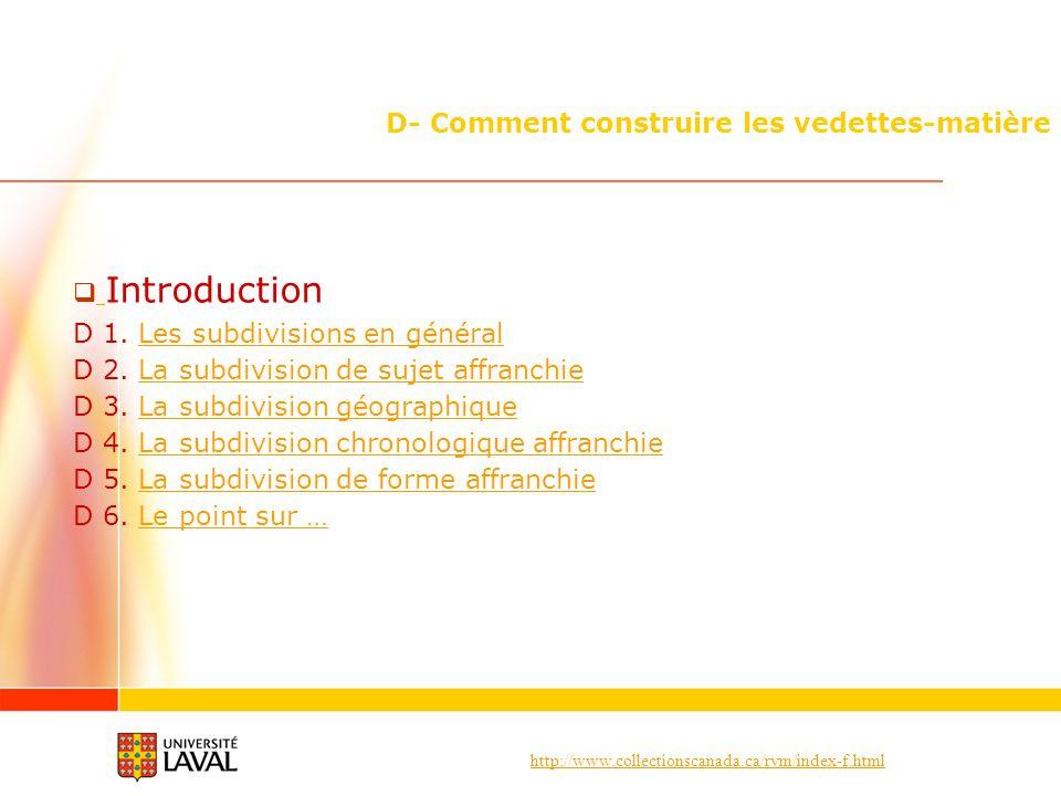 http://www.collectionscanada.ca/rvm/index-f.html D- Comment construire les vedettes-matière Introduction D 1. Les subdivisions en généralLes subdivisi