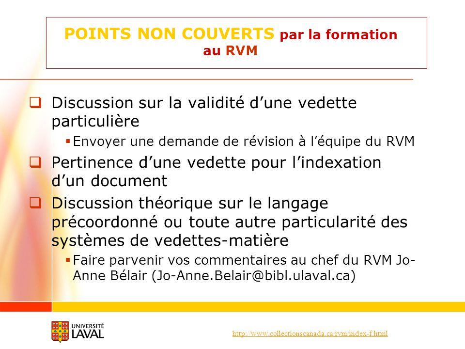 http://www.collectionscanada.ca/rvm/index-f.html POINTS NON COUVERTS par la formation au RVM Discussion sur la validité dune vedette particulière Envo
