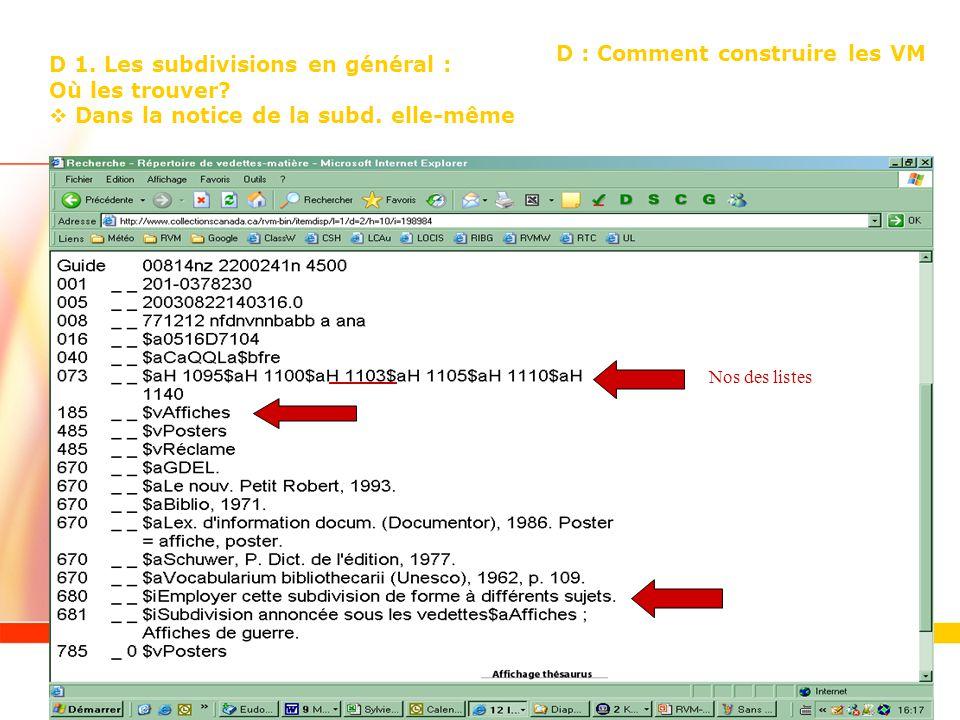 http://www.collectionscanada.ca/rvm/index-f.html Nos des listes D : Comment construire les VM D 1. Les subdivisions en général : Où les trouver? Dans