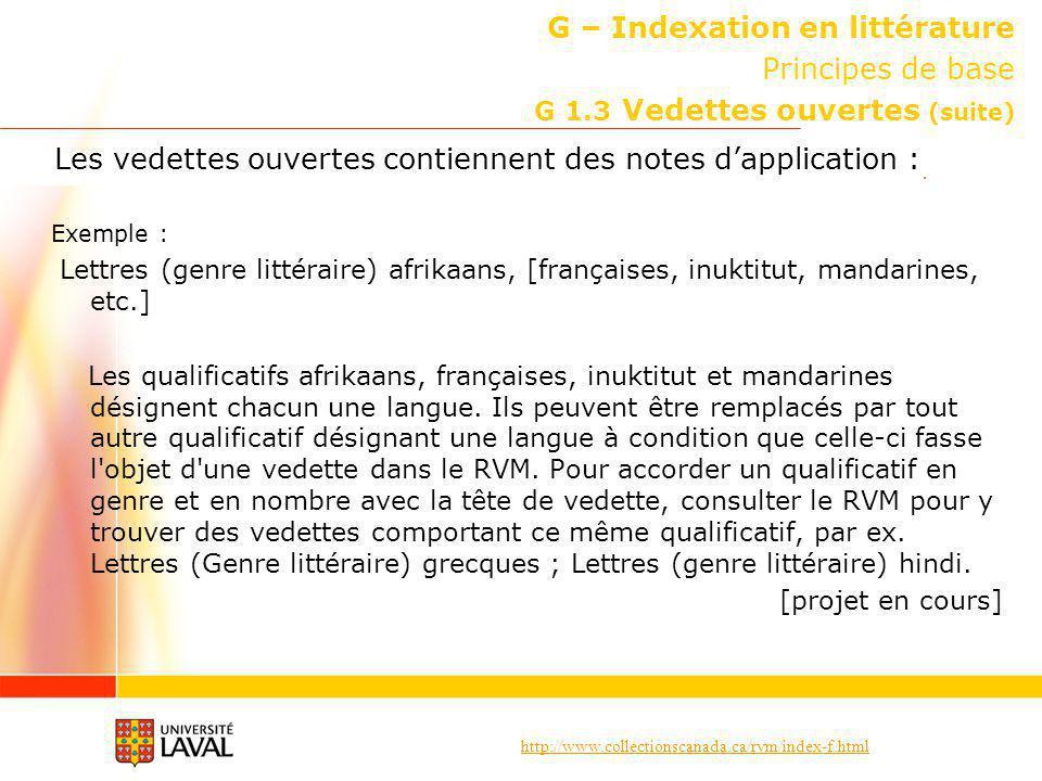 http://www.collectionscanada.ca/rvm/index-f.html G – Indexation en littérature Principes de base G 1.3 Vedettes ouvertes (suite) Les vedettes ouvertes