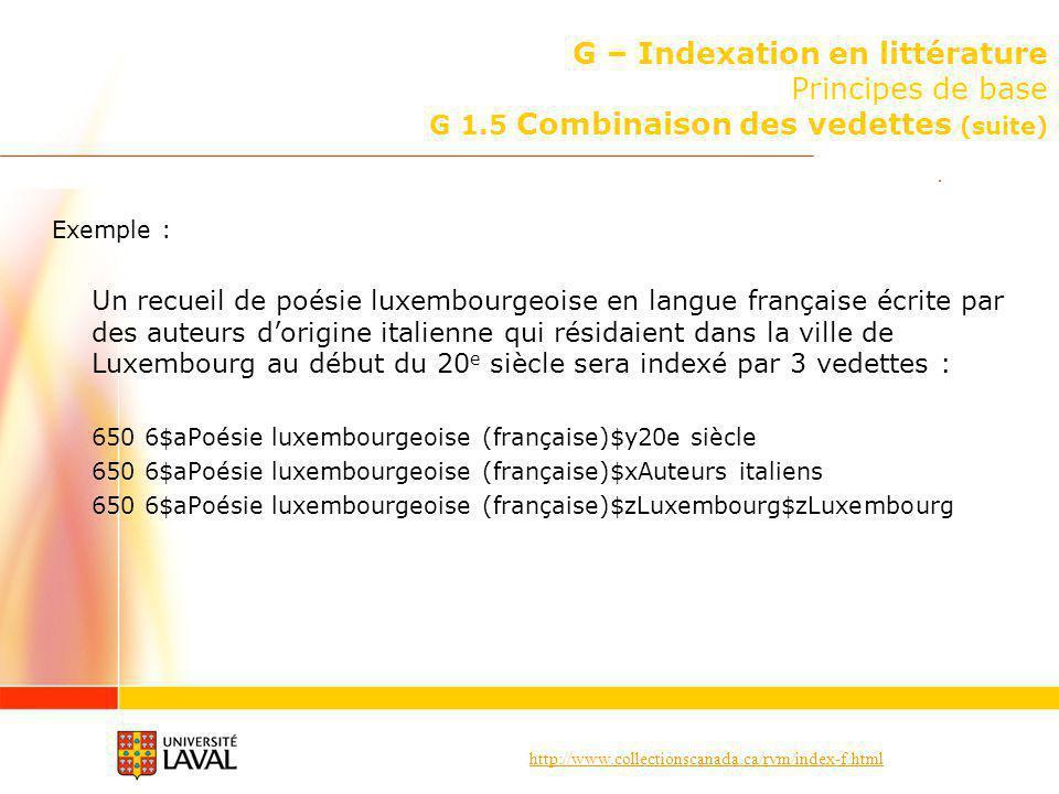 http://www.collectionscanada.ca/rvm/index-f.html G – Indexation en littérature Principes de base G 1.5 Combinaison des vedettes (suite) Exemple : Un r
