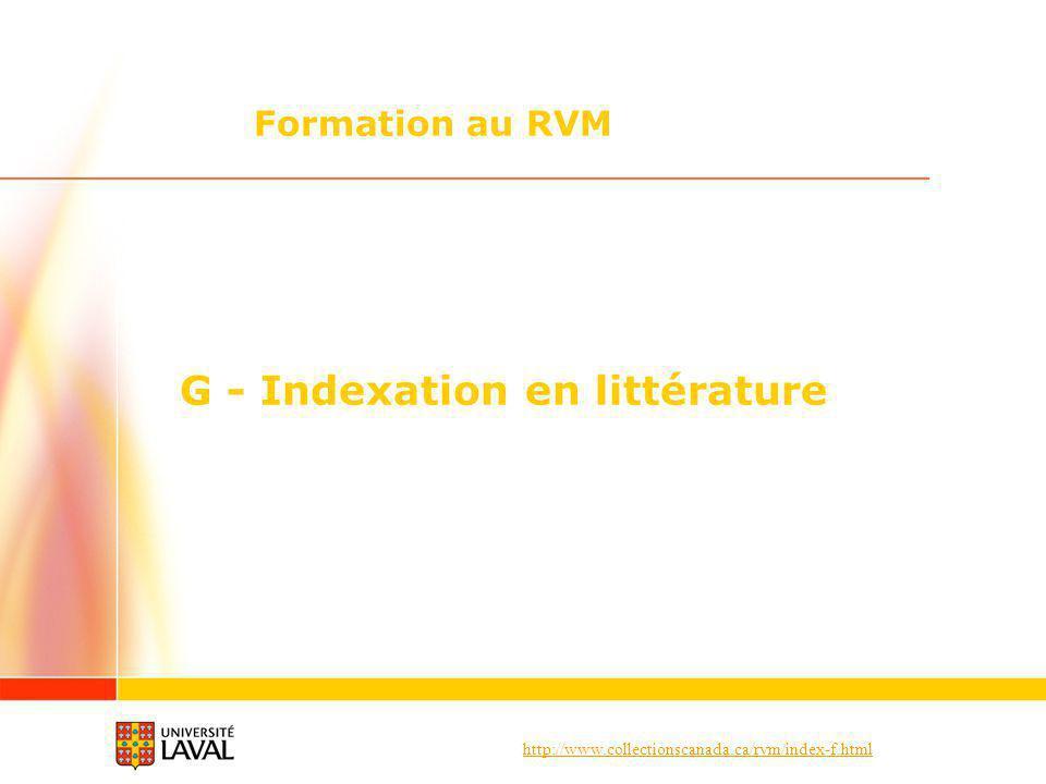http://www.collectionscanada.ca/rvm/index-f.html G – Indexation en littérature G 1.