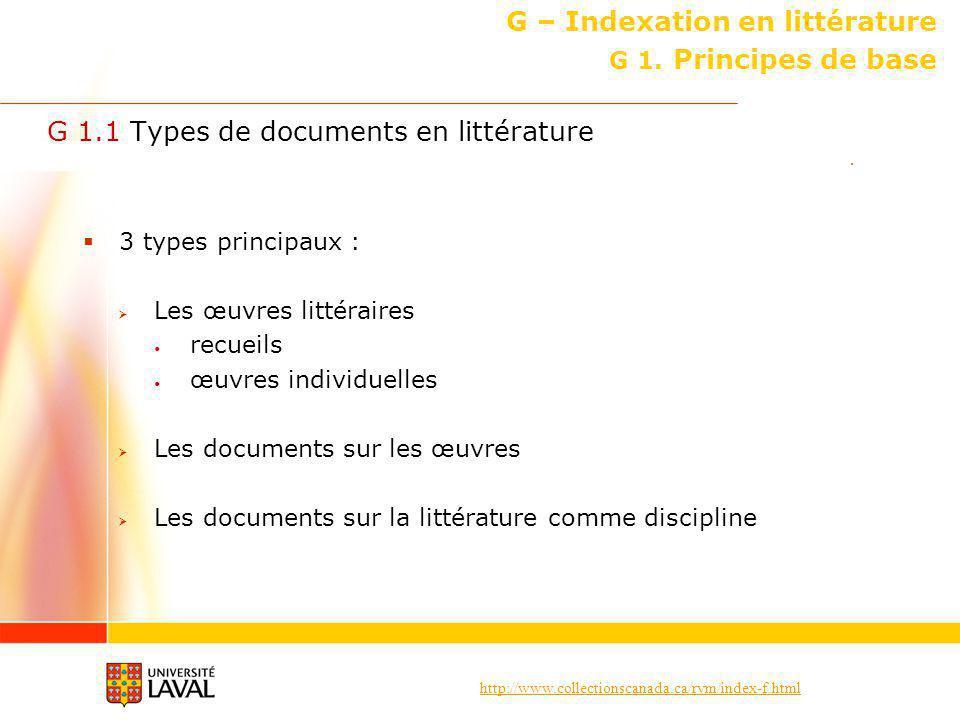 http://www.collectionscanada.ca/rvm/index-f.html G – Indexation en littérature Principes de base G 1.7 Emploi des subdivisions géographiques (suite) Rappel .