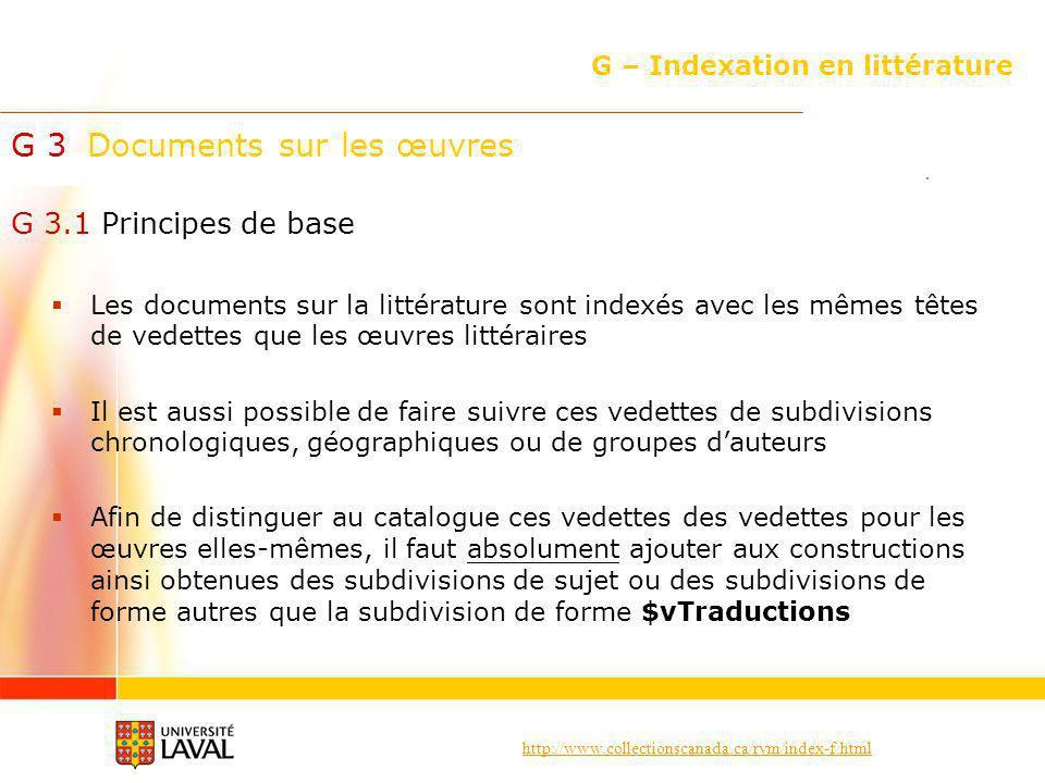 http://www.collectionscanada.ca/rvm/index-f.html G – Indexation en littérature G 3 Documents sur les œuvres G 3.1 Principes de base Les documents sur