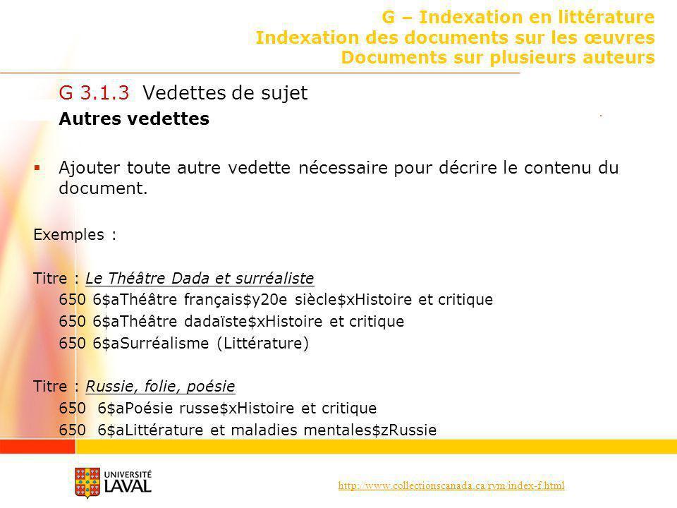 http://www.collectionscanada.ca/rvm/index-f.html G – Indexation en littérature Indexation des documents sur les œuvres Documents sur plusieurs auteurs