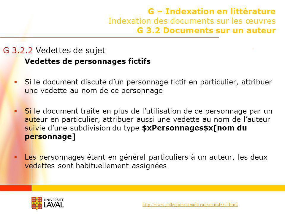 http://www.collectionscanada.ca/rvm/index-f.html G – Indexation en littérature Indexation des documents sur les œuvres G 3.2 Documents sur un auteur G