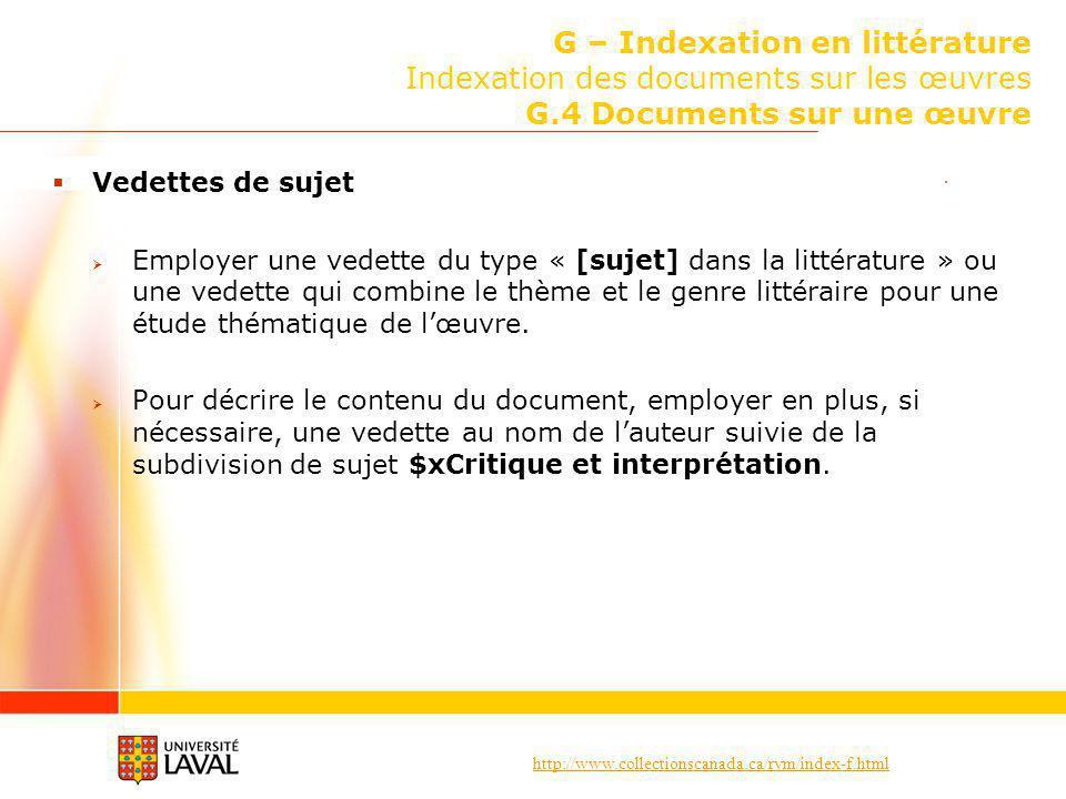 http://www.collectionscanada.ca/rvm/index-f.html G – Indexation en littérature Indexation des documents sur les œuvres G.4 Documents sur une œuvre Ved
