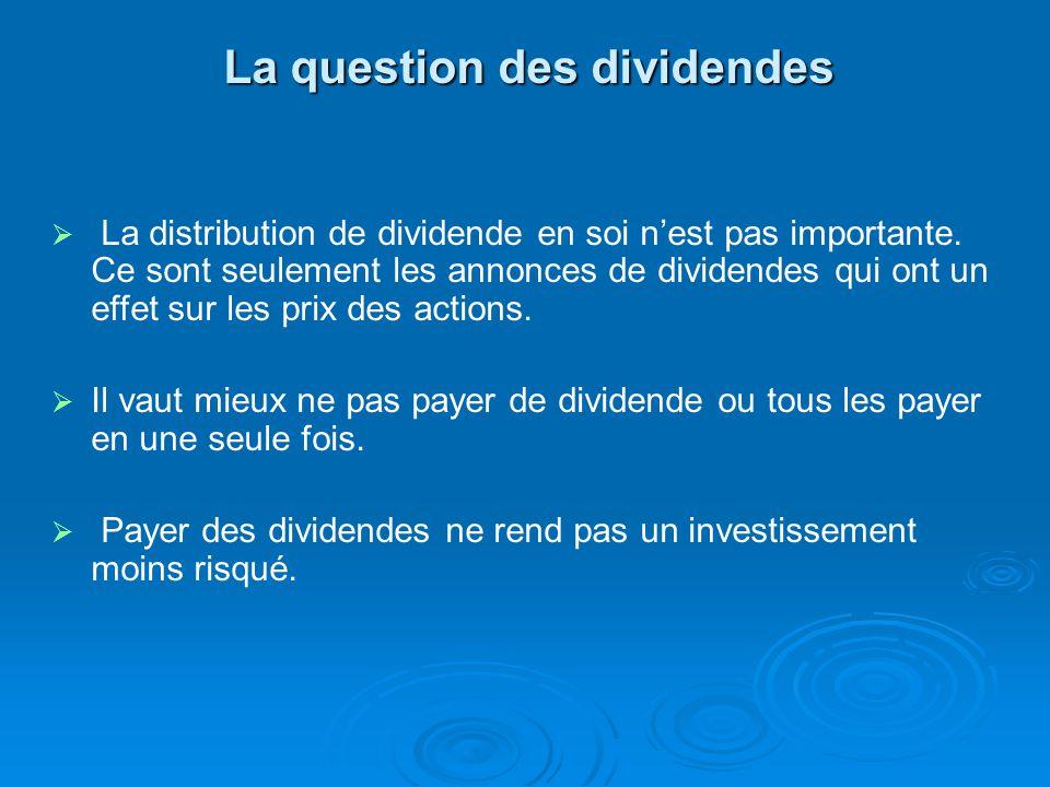 La question des dividendes La distribution de dividende en soi nest pas importante.