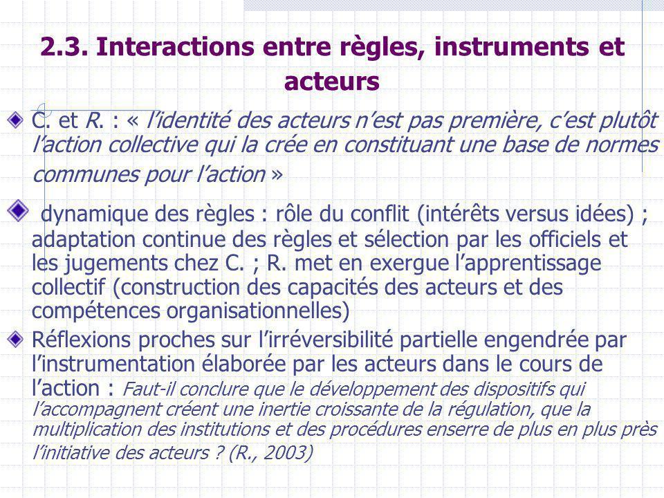 2.3. Interactions entre règles, instruments et acteurs C.