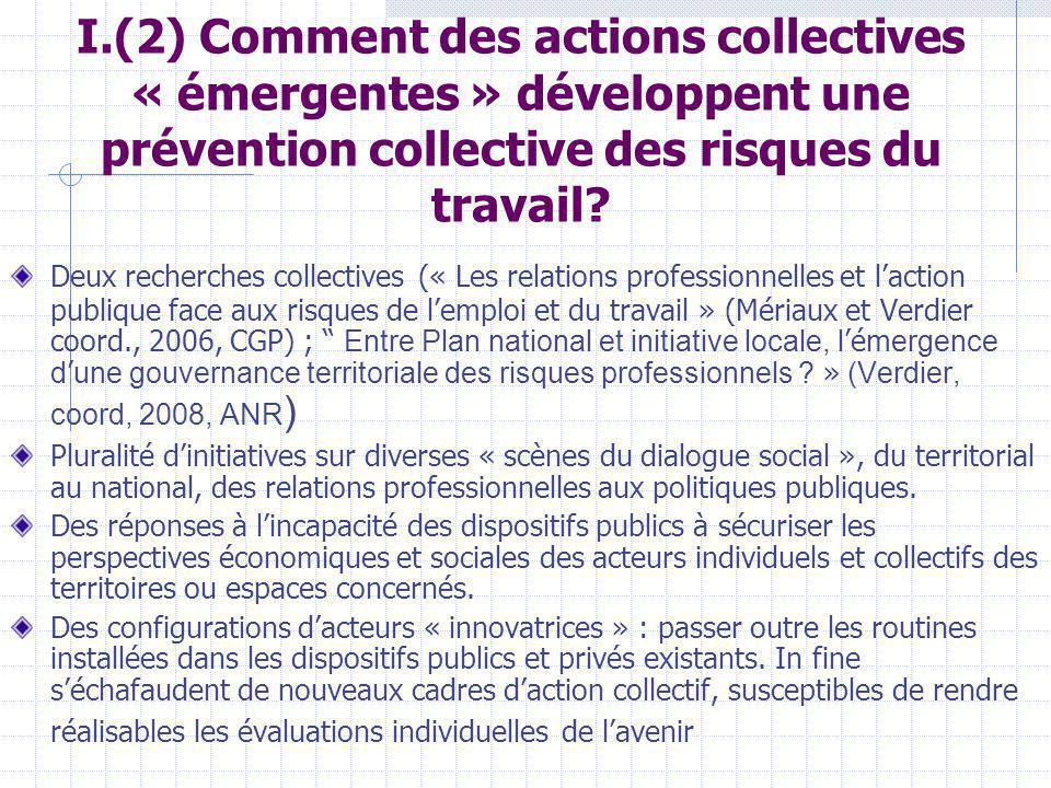 I.(2) Comment des actions collectives « émergentes » développent une prévention collective des risques du travail.