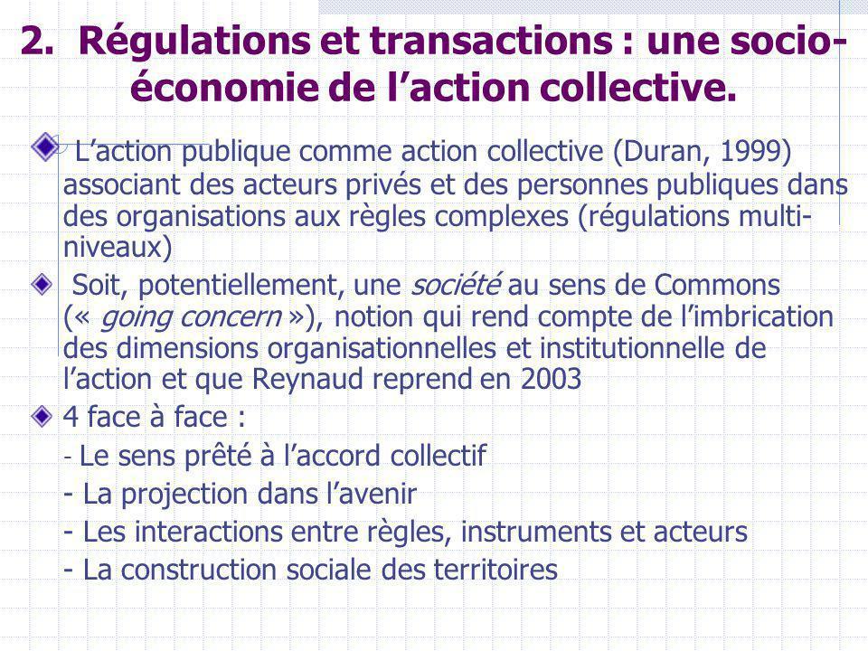 2. Régulations et transactions : une socio- économie de laction collective.