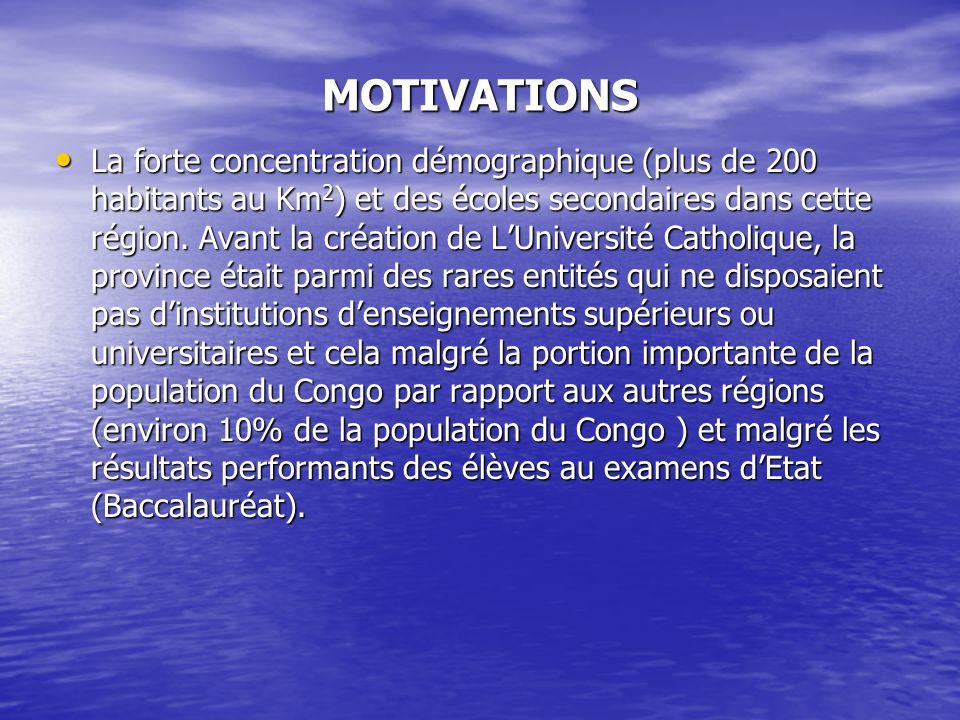 MOTIVATIONS La forte concentration démographique (plus de 200 habitants au Km 2 ) et des écoles secondaires dans cette région. Avant la création de LU