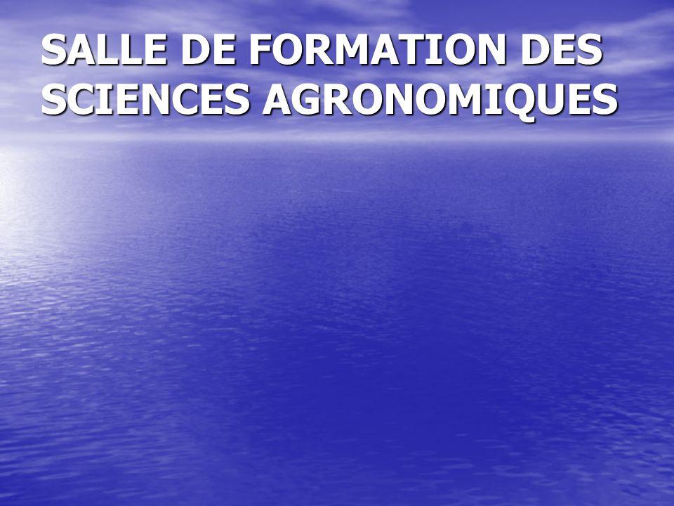 SALLE DE FORMATION DES SCIENCES AGRONOMIQUES