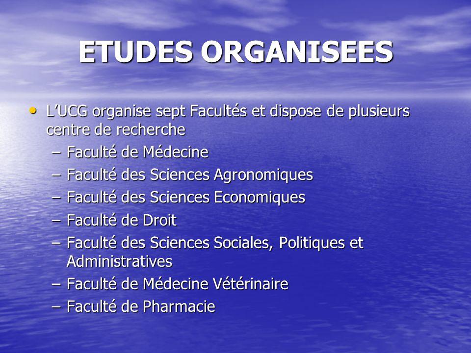 ETUDES ORGANISEES LUCG organise sept Facultés et dispose de plusieurs centre de recherche LUCG organise sept Facultés et dispose de plusieurs centre d