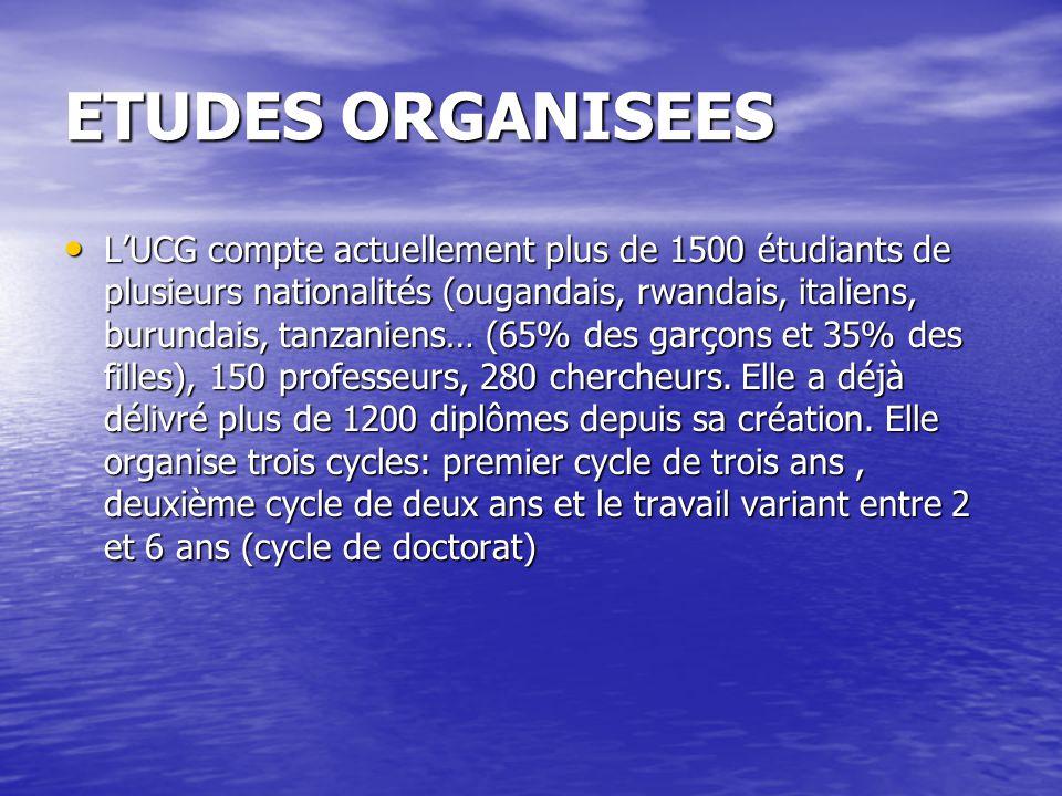ETUDES ORGANISEES LUCG compte actuellement plus de 1500 étudiants de plusieurs nationalités (ougandais, rwandais, italiens, burundais, tanzaniens… (65