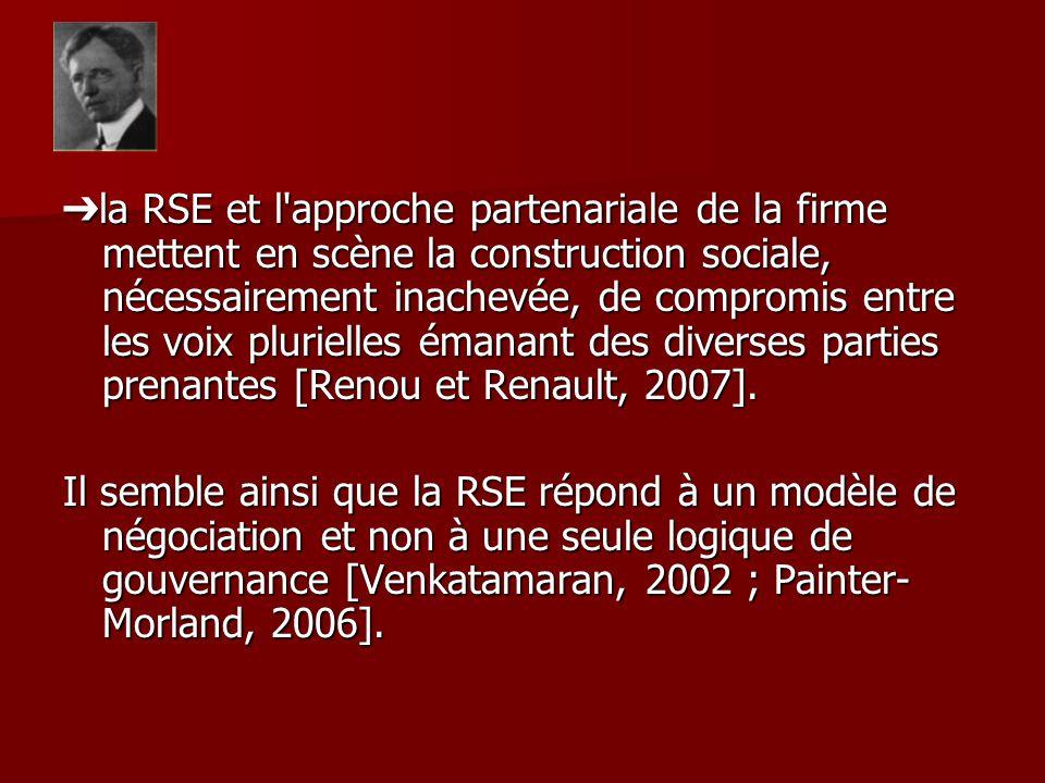 la RSE et l approche partenariale de la firme mettent en scène la construction sociale, nécessairement inachevée, de compromis entre les voix plurielles émanant des diverses parties prenantes [Renou et Renault, 2007].