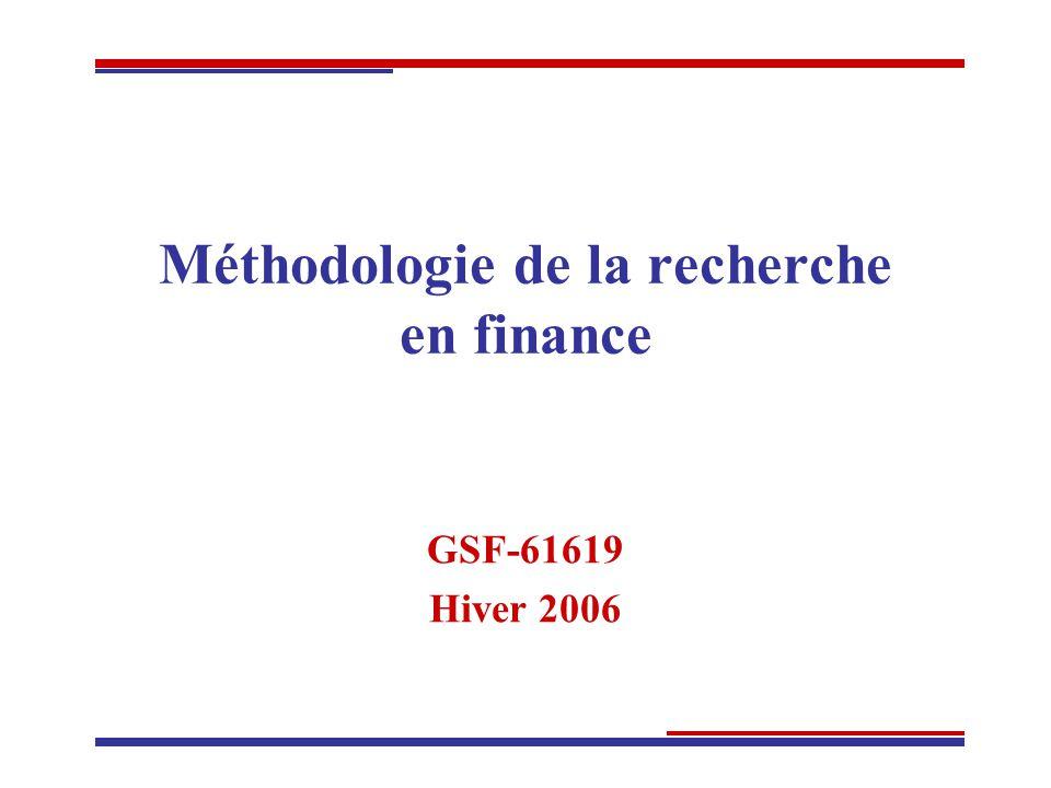 Méthodologie de la recherche en finance GSF-61619 Hiver 2006