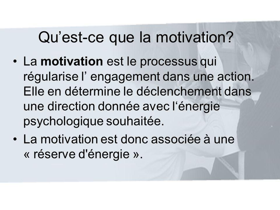 La motivation est le processus qui régularise l engagement dans une action. Elle en détermine le déclenchement dans une direction donnée avec lénergie
