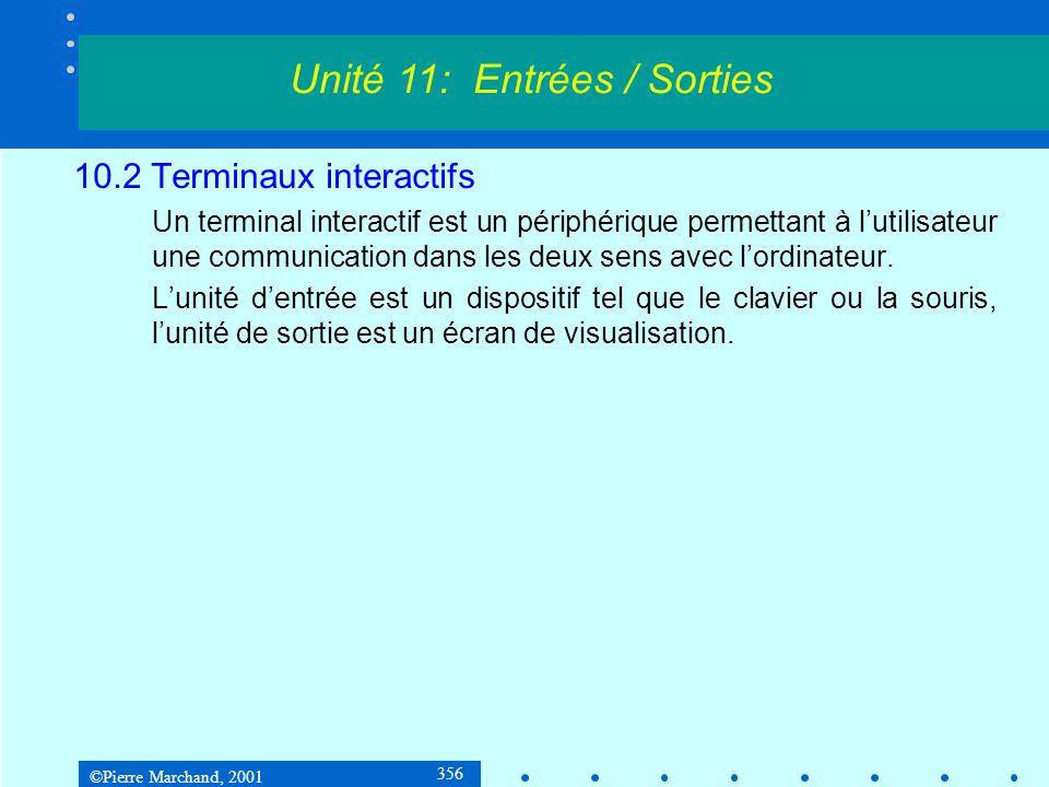 ©Pierre Marchand, 2001 397 10.6 Système dinterruption Causes dinterruption externes : messages du sous-système dentrée / sortie : - Horloge temps réel et / ou temporisateur - Létat dun périphérique : clavier, souris, etc.