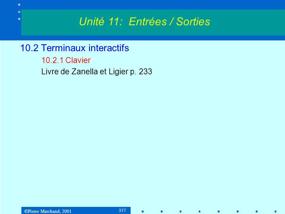 ©Pierre Marchand, 2001 368 10.2 Terminaux interactifs 10.2.3 Écrans graphiques Un écran à 256 couleurs nécessite 8 bits ou 1 octet par pixel.