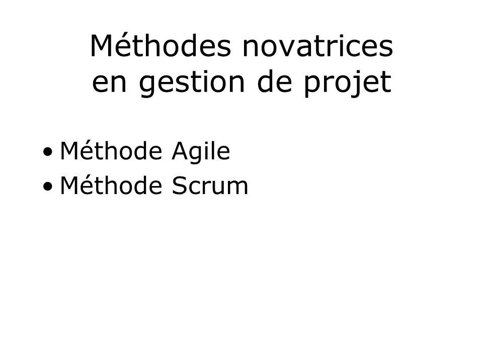 Méthodes novatrices en gestion de projet Méthode Agile Méthode Scrum