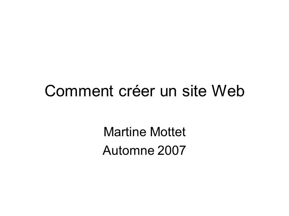 Comment créer un site Web Martine Mottet Automne 2007