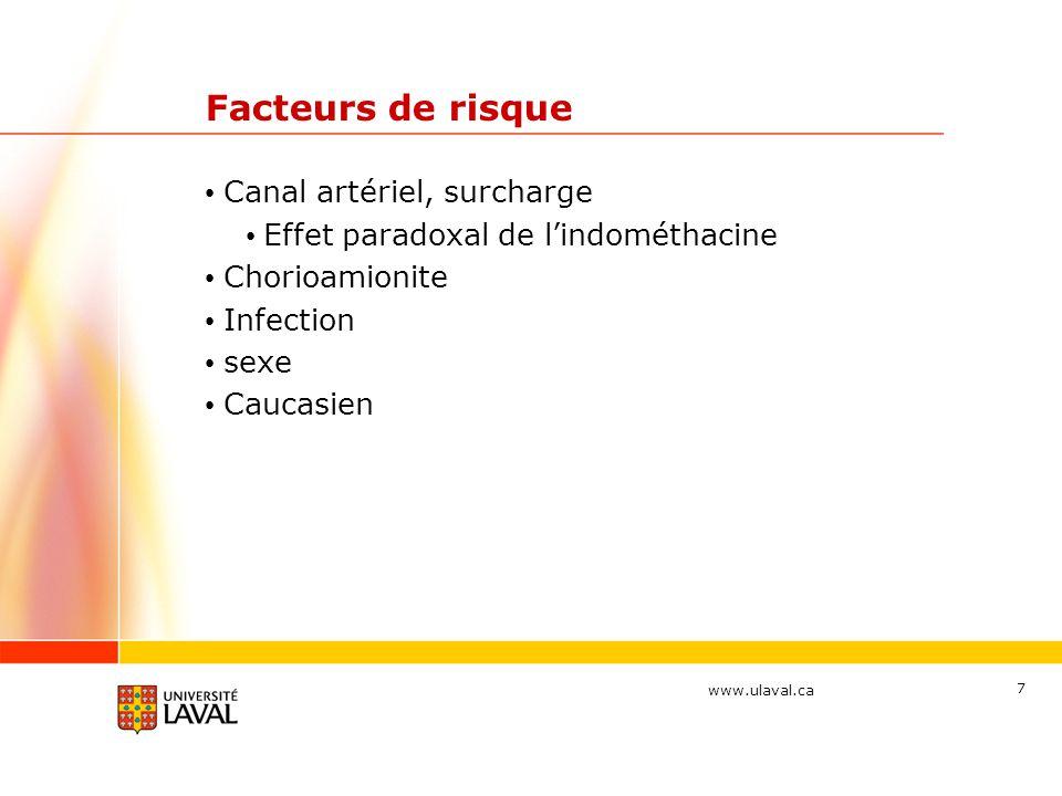 www.ulaval.ca 8 Facteurs de risque Génétique Maturation pulmonaire Étude des jumeaux Dizygote: risque relatif 1.4x Monozygote: risque relatif 4x ( 25 à 40%)