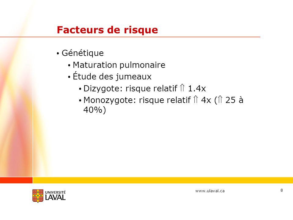 www.ulaval.ca 29 Traitements Corticostéroïdes inhalés Prévention DBP (< 2 sem vie) Aucun effet sur DBP à 28 j ou 36 sem Aucun effet sur la mortalité Réduction du besoin de stéroïdes systémiques(RR 0,78 IC 0,62-0,99)