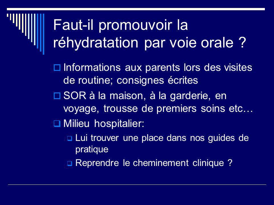 Faut-il promouvoir la réhydratation par voie orale ? Informations aux parents lors des visites de routine; consignes écrites SOR à la maison, à la gar