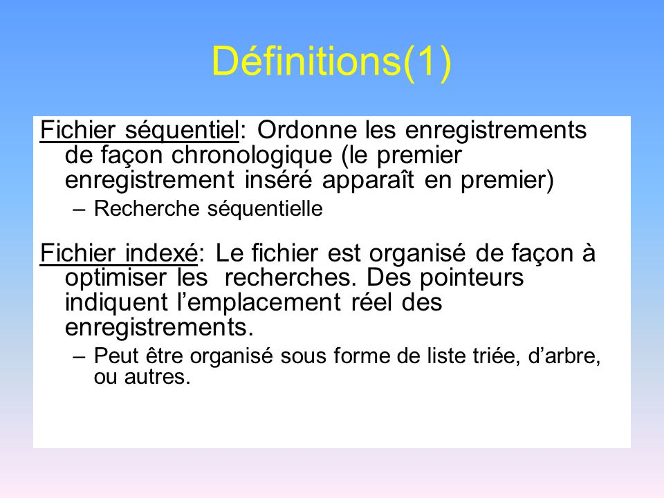 Définitions(2) Clef primaire: Un identificateur unique associé à chaque enregistrement.