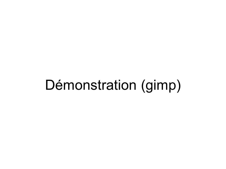 Démonstration (gimp)