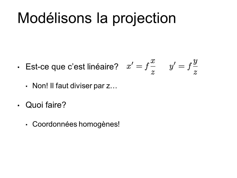 Modélisons la projection Est-ce que cest linéaire.