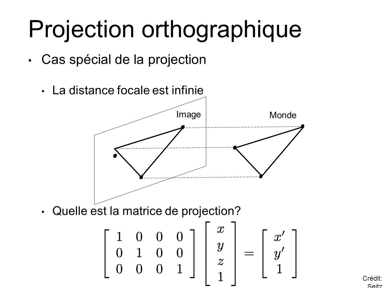 Projection orthographique Cas spécial de la projection La distance focale est infinie Quelle est la matrice de projection.