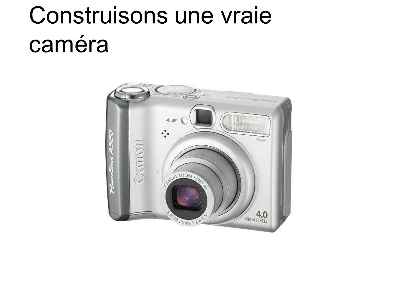 Construisons une vraie caméra