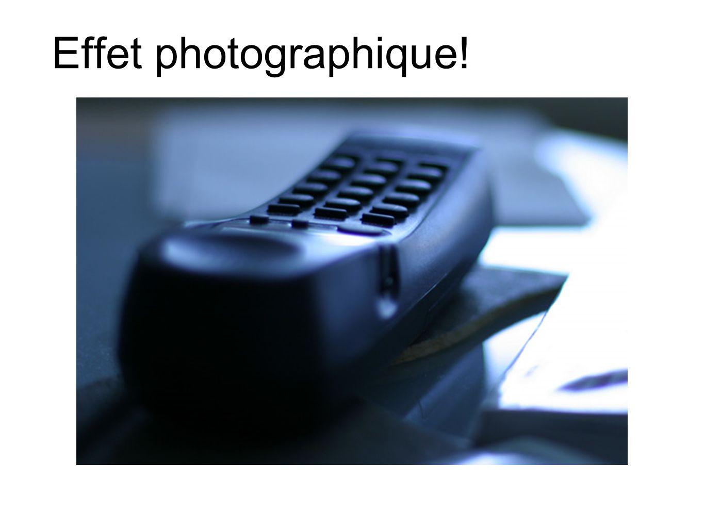 Effet photographique!