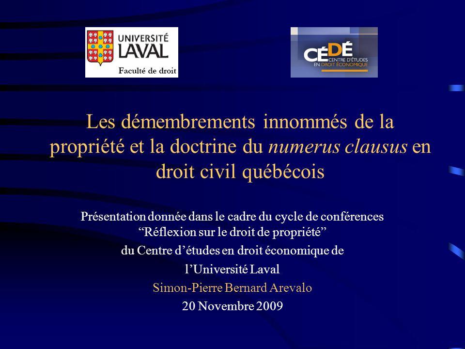 Les démembrements innommés de la propriété et la doctrine du numerus clausus en droit civil québécois Présentation donnée dans le cadre du cycle de co